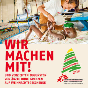 Wir machen mit und verzichten zugunsten von Ärzte ohne Grenzen auf Weihnachtsgeschenke